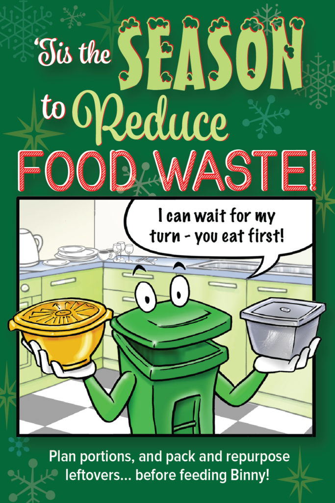 Binny Says, Tis the Season to Stop Food Waste